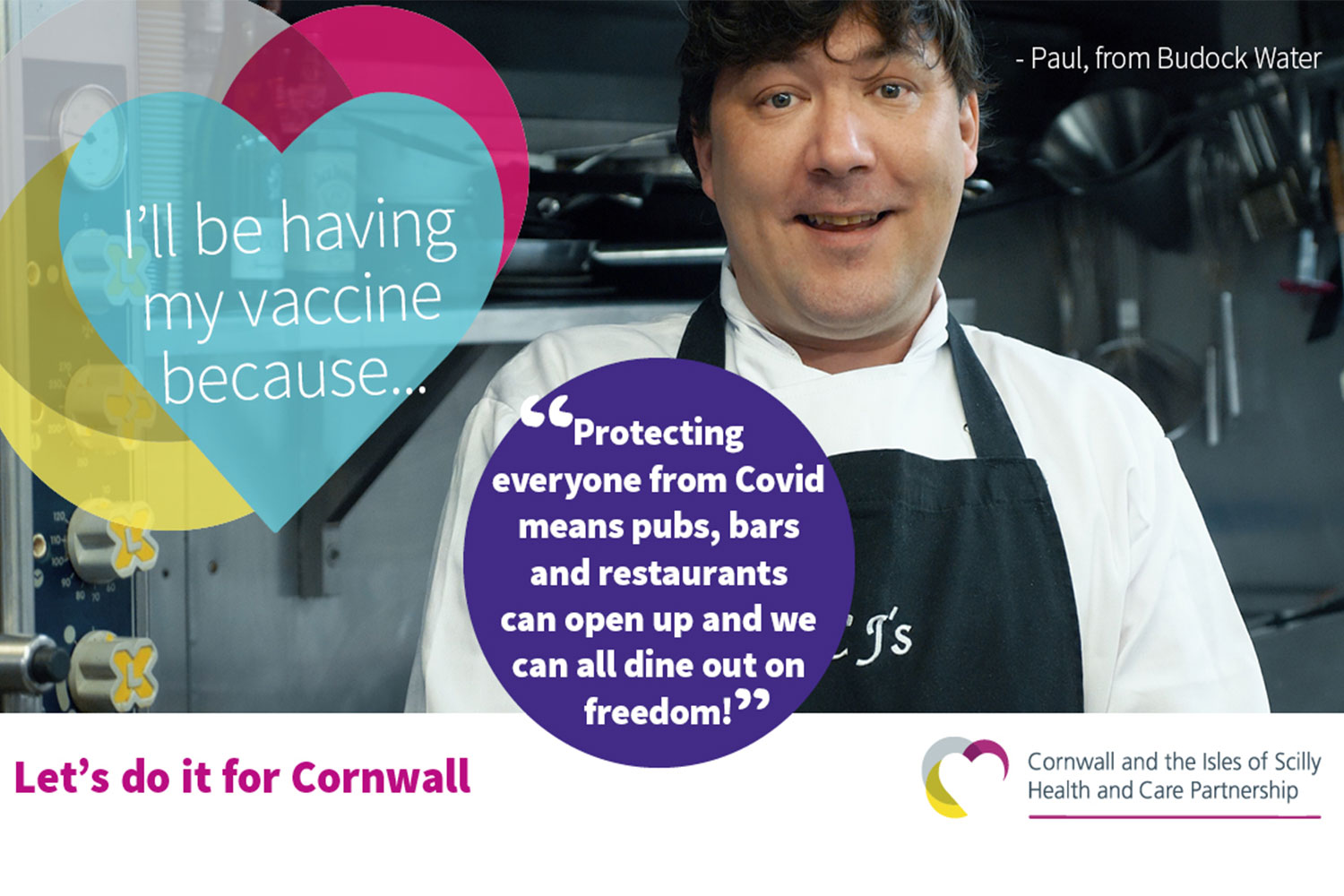 Let's do it for Cornwall. I'll be having my vaccine because protecting everyone from COVID means pubs, bars and restaurants can open up and we can all dine out on freedom.