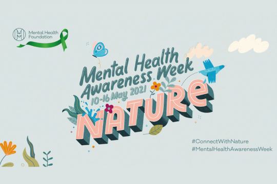 Mental health awareness week10 to 16 May - Connect with nature